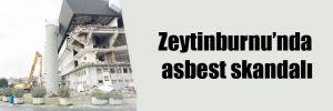 Zeytinburnu'nda asbest skandalı