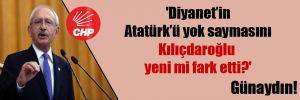 'Diyanet'in Atatürk'ü yok saymasını Kılıçdaroğlu yeni mi fark etti?'
