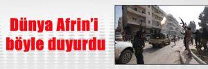Dünya Afrin'i böyle duyurdu