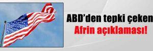 ABD'den tepki çeken Afrin açıklaması!