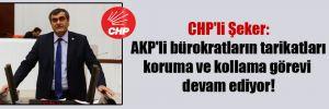 CHP'li Şeker: AKP'li bürokratların tarikatları koruma ve kollama görevi devam ediyor!