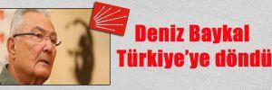 Deniz Baykal Türkiye'ye döndü