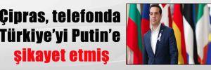 Çipras, telefonda Türkiye'yi Putin'e şikayet etmiş