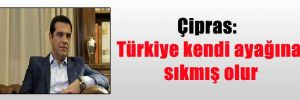 Çipras: Türkiye kendi ayağına sıkmış olur