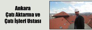 Ankara Çatı Aktarma ve Çatı İşleri Ustası