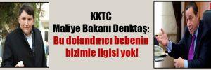 KKTC Maliye Bakanı Denktaş: Bu dolandırıcı bebenin bizimle ilgisi yok!