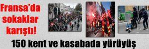Fransa'da sokaklar karıştı! 150 kent ve kasabada yürüyüş