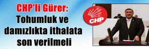 CHP'li Gürer: Tohumluk ve damızlıkta ithalata son verilmeli