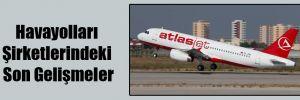 Havayolları Şirketlerindeki Son Gelişmeler