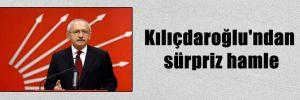 Kılıçdaroğlu'ndan sürpriz hamle