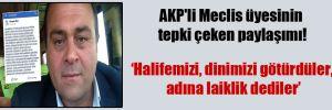 AKP'li Meclis üyesinin tepki çeken paylaşımı!
