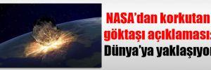 NASA'dan korkutan göktaşı açıklaması: Dünya'ya yaklaşıyor