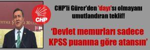 CHP'li Gürer'den 'dayı'sı olmayanı umutlandıran teklif!