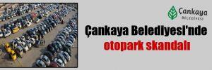 Çankaya Belediyesi'nde otopark skandalı