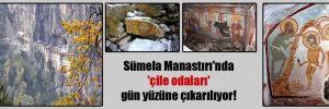 Sümela Manastırı'nda 'çile odaları' gün yüzüne çıkarılıyor!