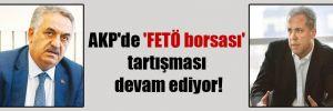 AKP'de 'FETÖ borsası' tartışması devam ediyor!