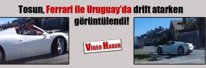 Tosun, Ferrari ile Uruguay'da drift atarken görüntülendi!