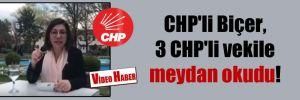 CHP'li Biçer, 3 CHP'li vekile meydan okudu!