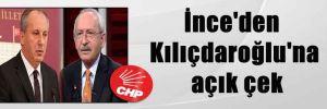 İnce'den Kılıçdaroğlu'na açık çek
