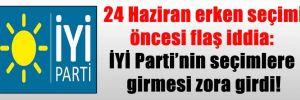 24 Haziran erken seçimi öncesi flaş iddia: İYİ Parti'nin seçimlere girmesi zora girdi!