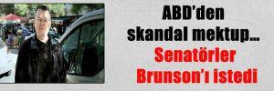 ABD'den skandal mektup… Senatörler Brunson'ı istedi