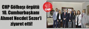 CHP Gölbaşı örgütü 10. Cumhurbaşkanı Ahmet Necdet Sezer'i ziyaret etti!