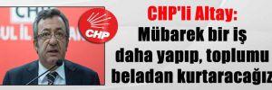 CHP'li Altay: Mübarek bir iş daha yapıp, toplumu beladan kurtaracağız