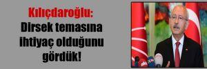 Kılıçdaroğlu: Dirsek temasına ihtiyaç olduğunu gördük!