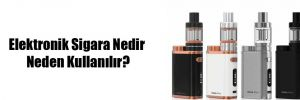 Elektronik Sigara Nedir Neden Kullanılır?