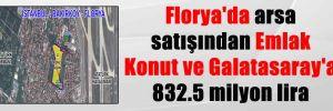 Florya'da arsa satışından Emlak Konut ve Galatasaray'a 832.5 milyon lira
