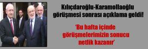 Kılıçdaroğlu-Karamollaoğlu görüşmesi sonrası açıklama geldi!
