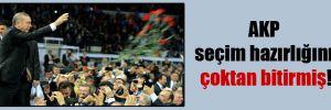 AKP seçim hazırlığını çoktan bitirmiş!