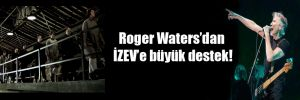 Roger Waters'dan İZEV'e büyük destek!