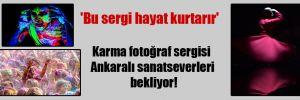 'Bu sergi hayat kurtarır' Karma fotoğraf sergisi Ankaralı sanatseverleri bekliyor!