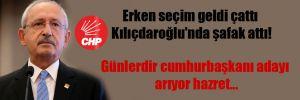Erken seçim geldi çattı Kılıçdaroğlu'nda şafak attı!