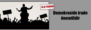 Demokraside irade önemilidir