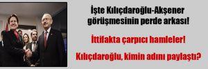 İşte Kılıçdaroğlu-Akşener görüşmesinin perde arkası!