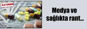 Medya ve sağlıkta rant…