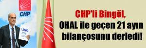 CHP'li Bingöl, OHAL ile geçen 21 ayın bilançosunu derledi!