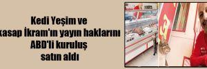 Kedi Yeşim ve kasap İkram'ın yayın haklarını ABD'li kuruluş satın aldı!