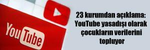 23 kurumdan açıklama: YouTube yasadışı olarak çocukların verilerini topluyor