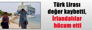 Türk Lirası değer kaybetti, İrlandalılar hücum etti