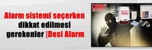 Alarm sistemi seçerken dikkat edilmesi gerekenler |Desi Alarm