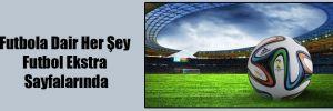 Futbola Dair Her Şey Futbol Ekstra Sayfalarında