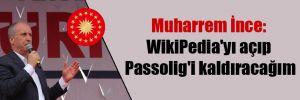Muharrem İnce: WikiPedia'yı açıp Passolig'i kaldıracağım