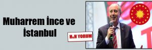 Muharrem İnce ve İstanbul