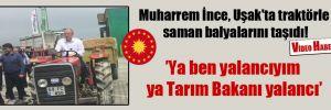 Muharrem İnce, Uşak'ta traktörle saman balyalarını taşıdı!