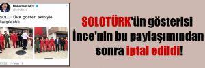 SOLOTÜRK'ün gösterisi İnce'nin bu paylaşımından sonra iptal edildi!
