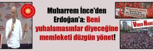 Muharrem İnce'den Erdoğan'a: Beni yuhalamasınlar diyeceğine memleketi düzgün yönet!