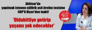 Akhisar'da yapılmak istenen sülfirik asit üretim tesisine CHP'li Biçer'den tepki!